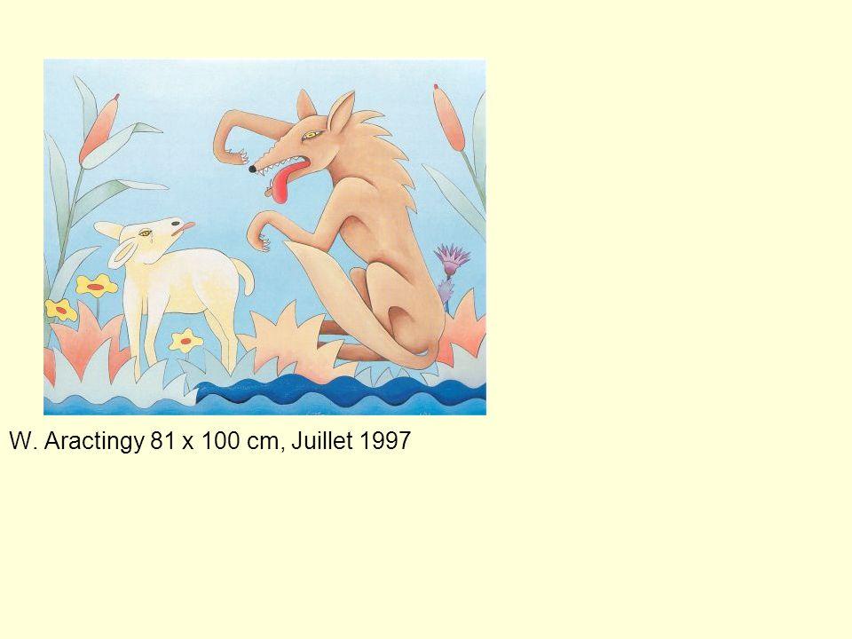 W. Aractingy 81 x 100 cm, Juillet 1997