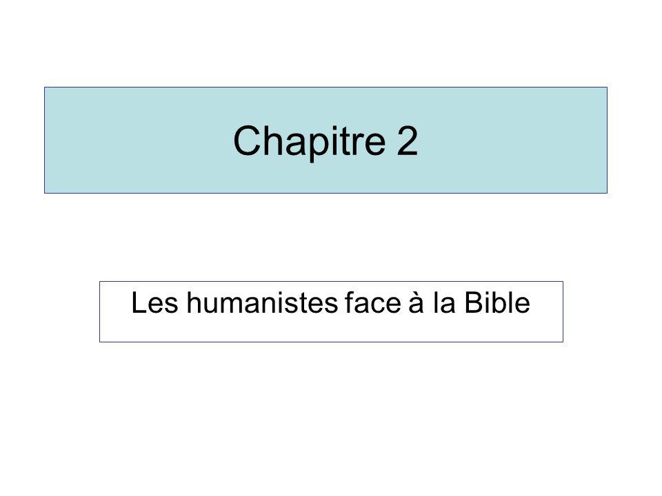 Chapitre 2 Les humanistes face à la Bible