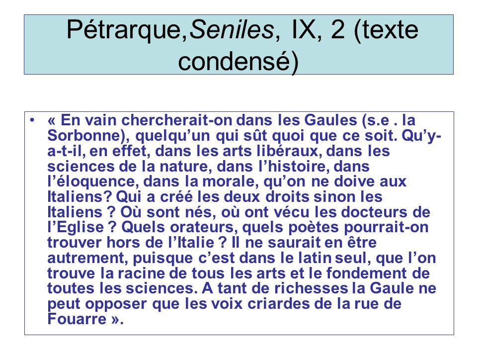 Pétrarque,Seniles, IX, 2 (texte condensé) « En vain chercherait-on dans les Gaules (s.e.