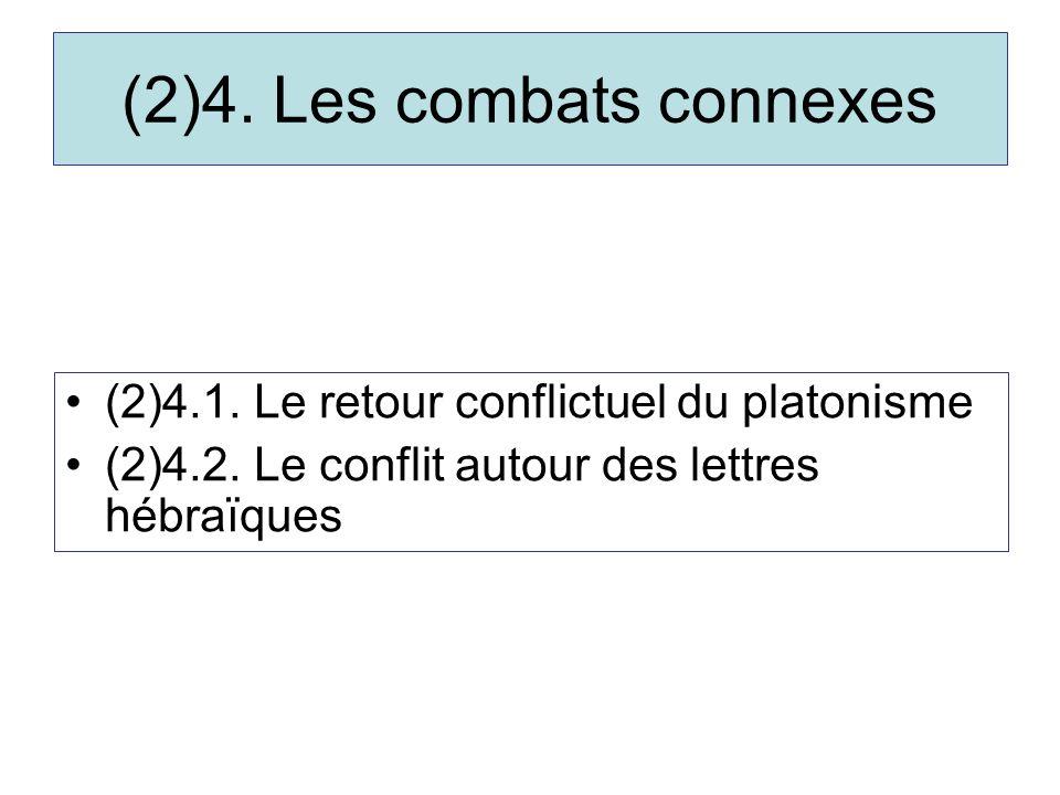 (2)4. Les combats connexes (2)4.1. Le retour conflictuel du platonisme (2)4.2.