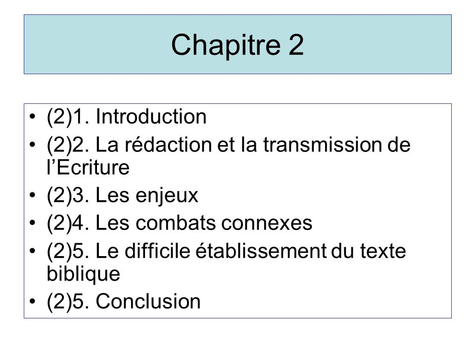 Chapitre 2 (2)1. Introduction (2)2. La rédaction et la transmission de lEcriture (2)3.