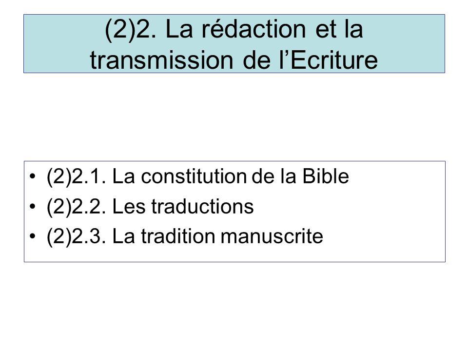 (2)2. La rédaction et la transmission de lEcriture (2)2.1.