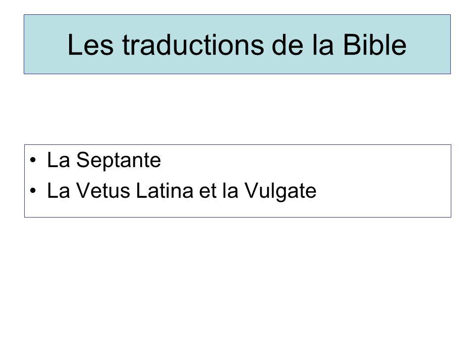 Les traductions de la Bible La Septante La Vetus Latina et la Vulgate