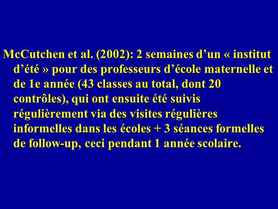 McCutchen et al. (2002): 2 semaines dun « institut dété » pour des professeurs décole maternelle et de 1e année (43 classes au total, dont 20 contrôle