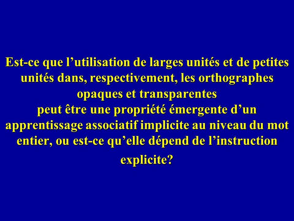 Est-ce que lutilisation de larges unités et de petites unités dans, respectivement, les orthographes opaques et transparentes peut être une propriété