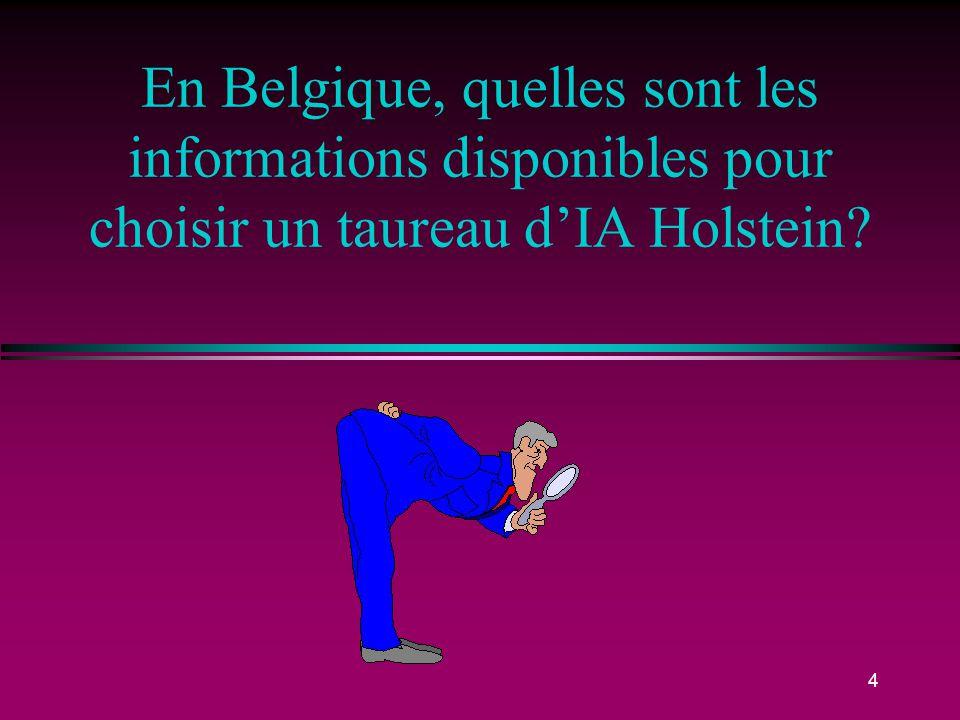 4 En Belgique, quelles sont les informations disponibles pour choisir un taureau dIA Holstein?