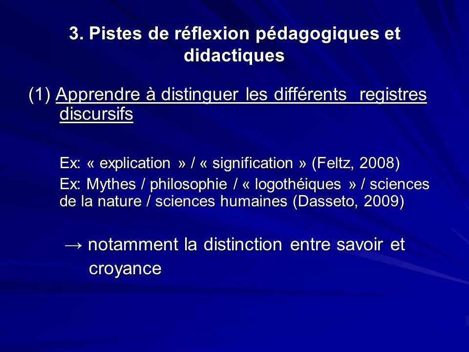 3. Pistes de réflexion pédagogiques et didactiques (1) Apprendre à distinguer les différents registres discursifs Ex: « explication » / « significatio