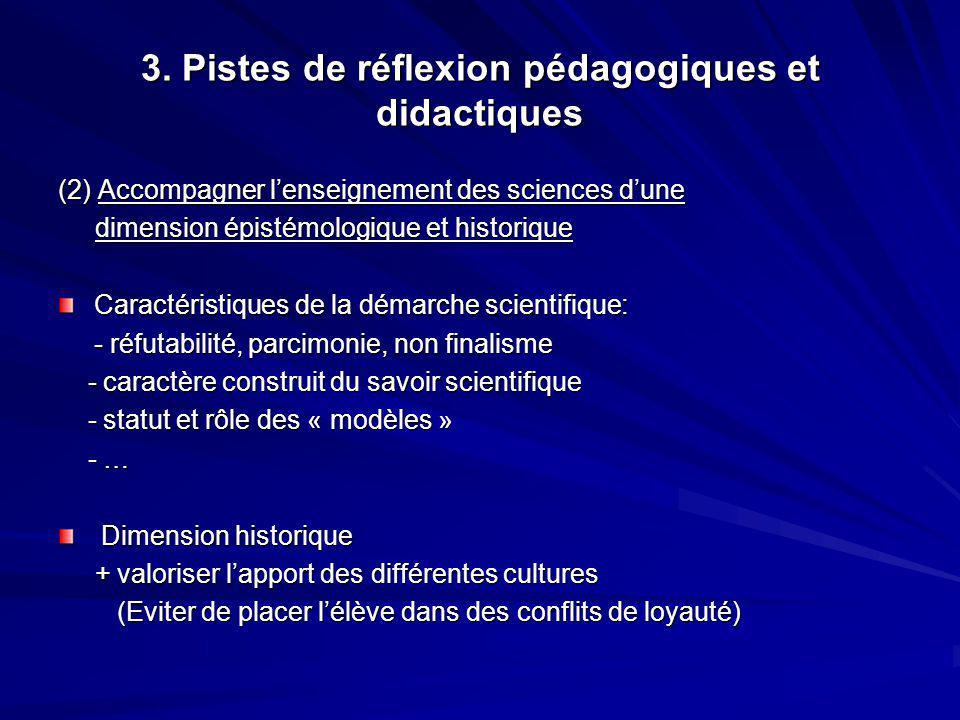 3. Pistes de réflexion pédagogiques et didactiques (2) Accompagner lenseignement des sciences dune dimension épistémologique et historique dimension é