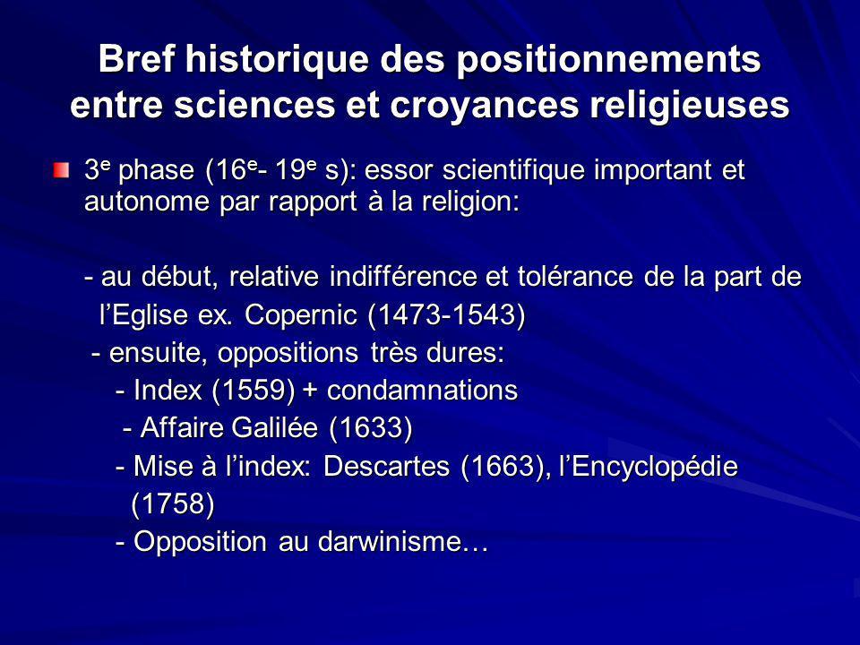 Bref historique des positionnements entre sciences et croyances religieuses 3 e phase (16 e - 19 e s): essor scientifique important et autonome par ra