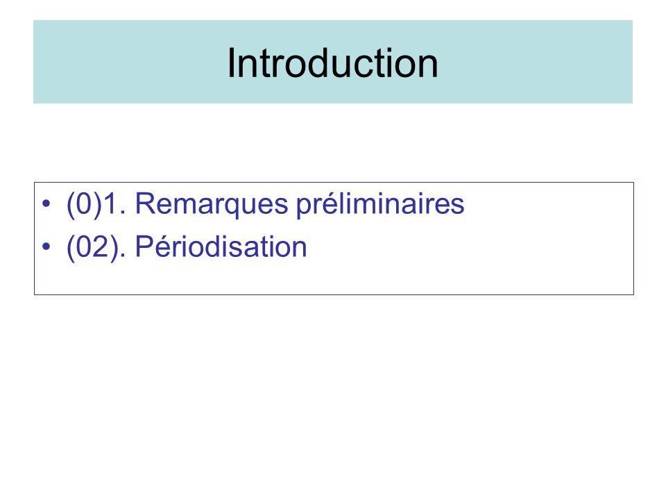 (0)1. Remarques préliminaires (02). Périodisation