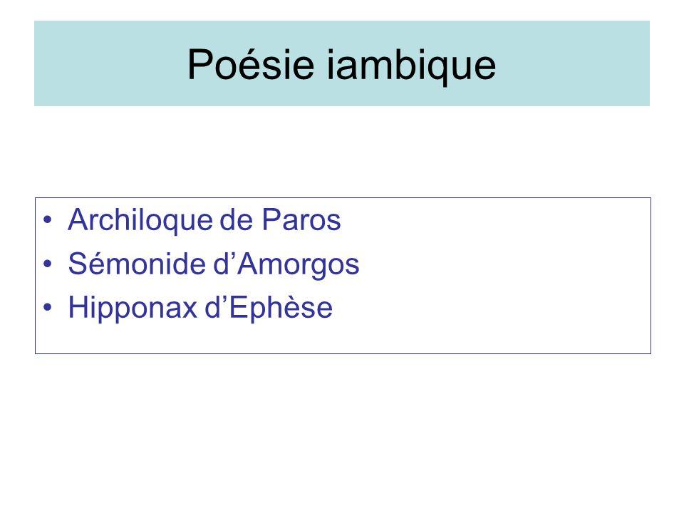 Poésie iambique Archiloque de Paros Sémonide dAmorgos Hipponax dEphèse
