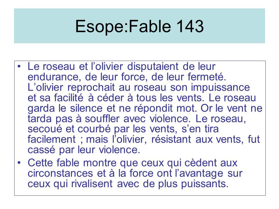 Esope:Fable 143 Le roseau et lolivier disputaient de leur endurance, de leur force, de leur fermeté.