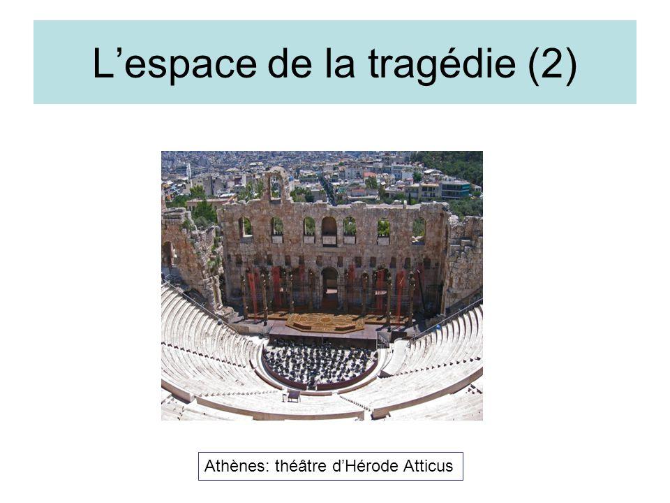 Lespace de la tragédie (2) Athènes: théâtre dHérode Atticus