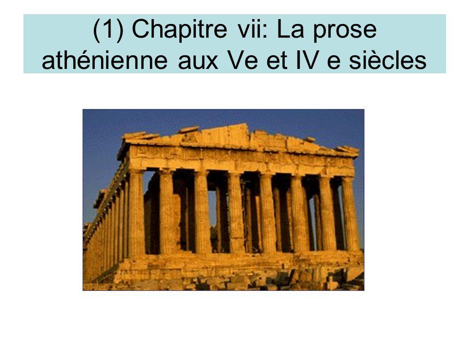 (1) Chapitre vii: La prose athénienne aux Ve et IV e siècles