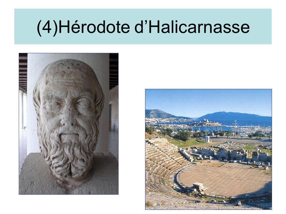 (4)Hérodote dHalicarnasse