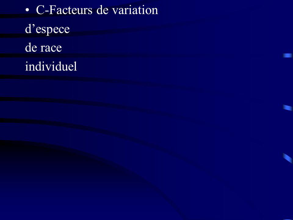 C-Facteurs de variation despece de race individuel