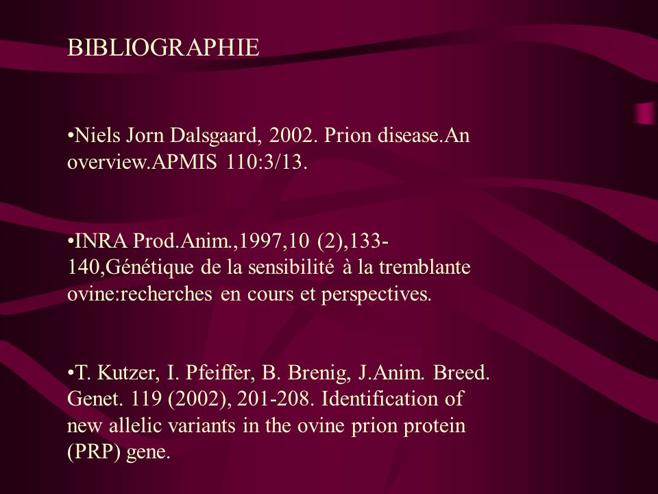 BIBLIOGRAPHIE Niels Jorn Dalsgaard, 2002.Prion disease.An overview.APMIS 110:3/13.