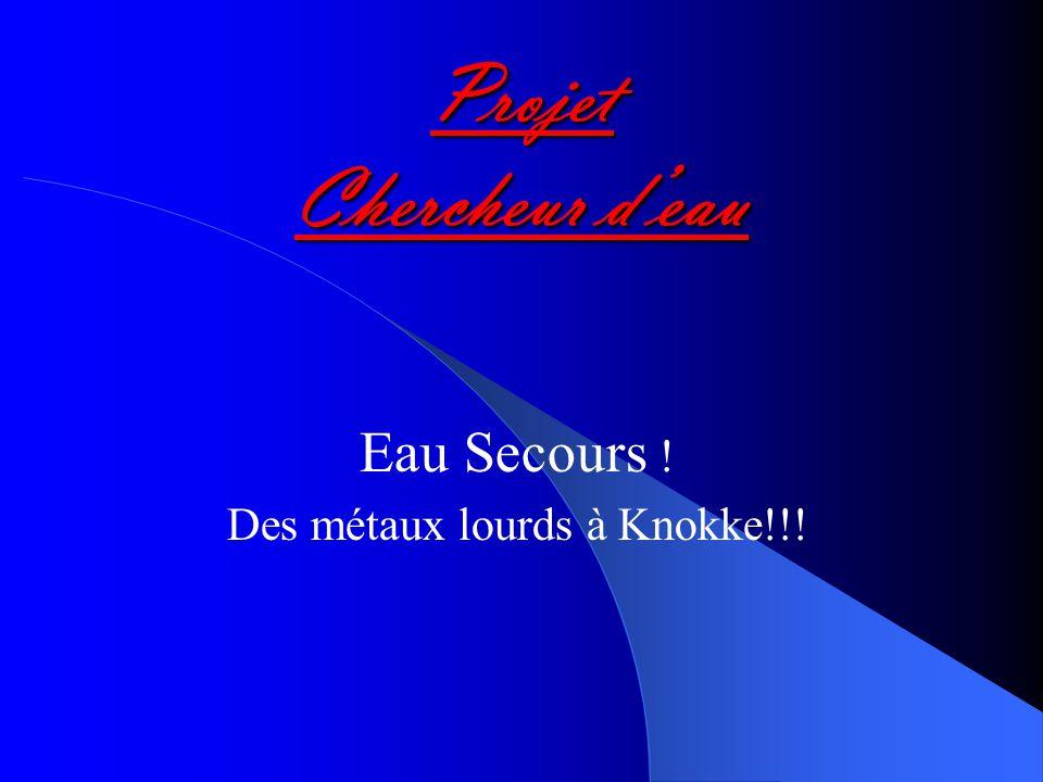 Projet Chercheur deau Eau Secours ! Des métaux lourds à Knokke!!!