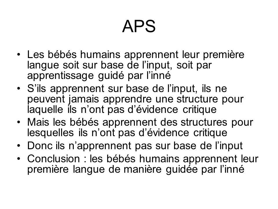 APS Les bébés humains apprennent leur première langue soit sur base de linput, soit par apprentissage guidé par linné Sils apprennent sur base de linp