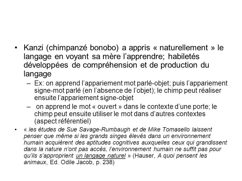 Kanzi (chimpanzé bonobo) a appris « naturellement » le langage en voyant sa mère lapprendre; habiletés développées de compréhension et de production d