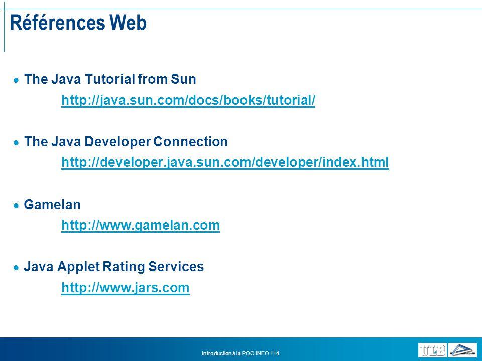 Introduction à la POO INFO 114 Java et ses concurrents Java v/s Perl Aspects communs: Langages à usage général Interprétés Portables Larges librairies à disposition Différences Perl: pour administrateurs systèmes, faiblement typé, intégration facile avec le shell Java: pour développeurs dapplications, fortement typé, objets distribués avec les EJB Modèle Client/Serveur: Java peut être utilisé sur un client en tant quapplet et sur un serveur Perl peut être utilisé sur un serveur, mais pas en tant quapplet