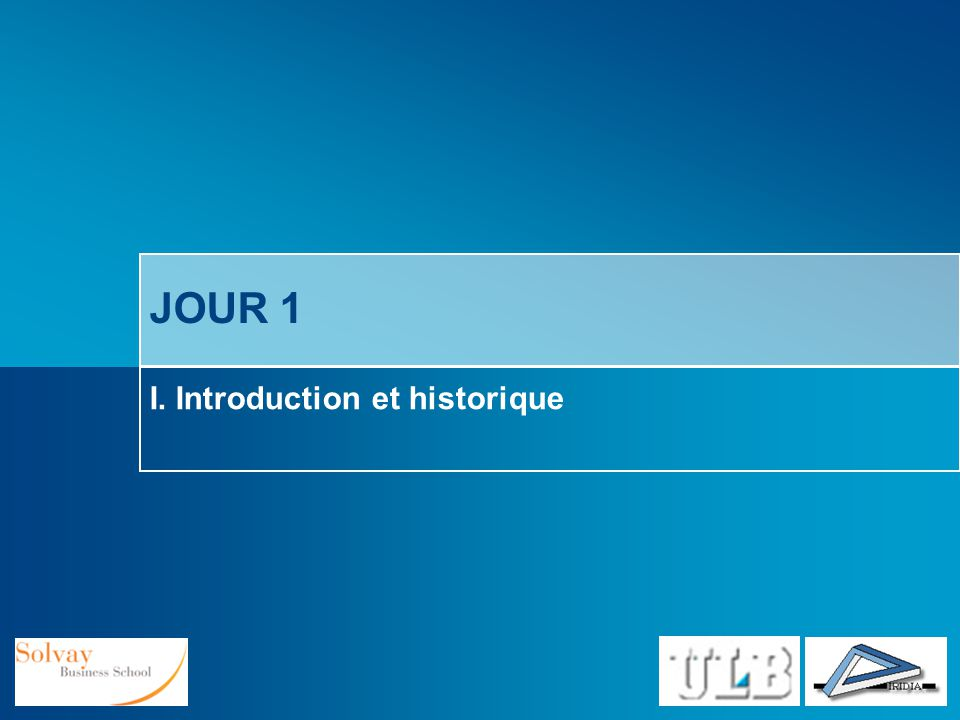 JOUR 1 I. Introduction et historique