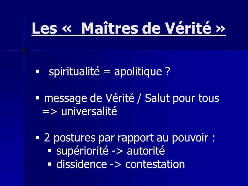 spiritualité = apolitique ? message de Vérité / Salut pour tous => universalité 2 postures par rapport au pouvoir : supériorité -> autorité dissidence
