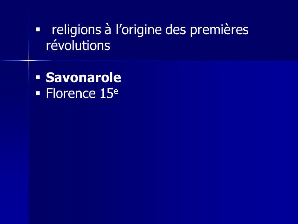religions à lorigine des premières révolutions Savonarole Florence 15 e