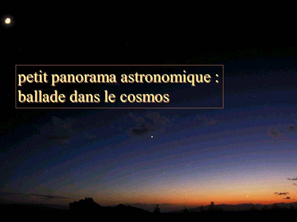 11 petit panorama astronomique : ballade dans le cosmos