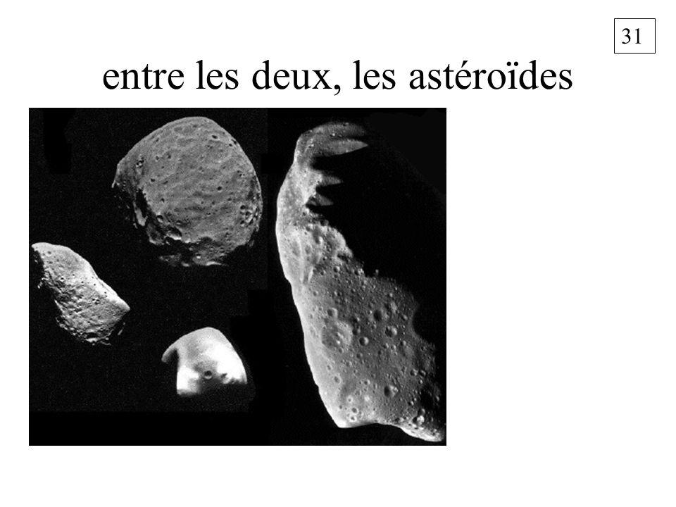 31 entre les deux, les astéroïdes