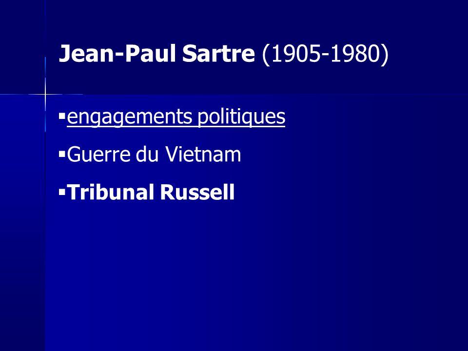 engagements politiques Guerre du Vietnam Tribunal Russell Jean-Paul Sartre (1905-1980)
