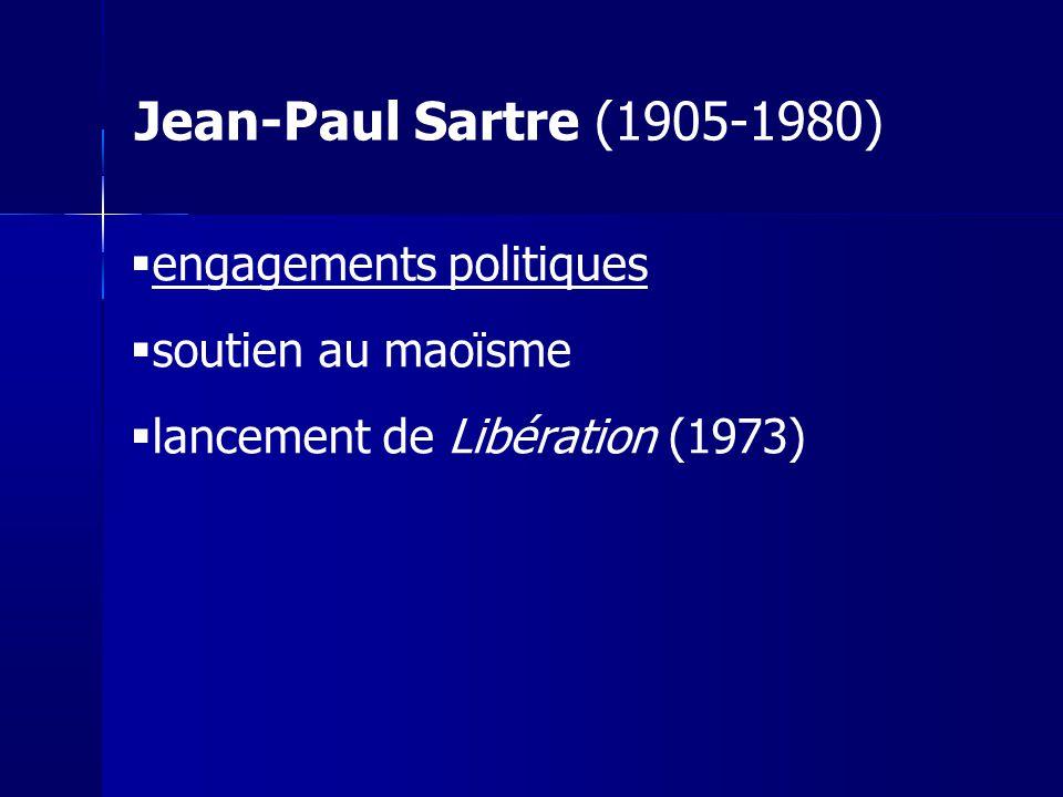 engagements politiques soutien au maoïsme lancement de Libération (1973) Jean-Paul Sartre (1905-1980)