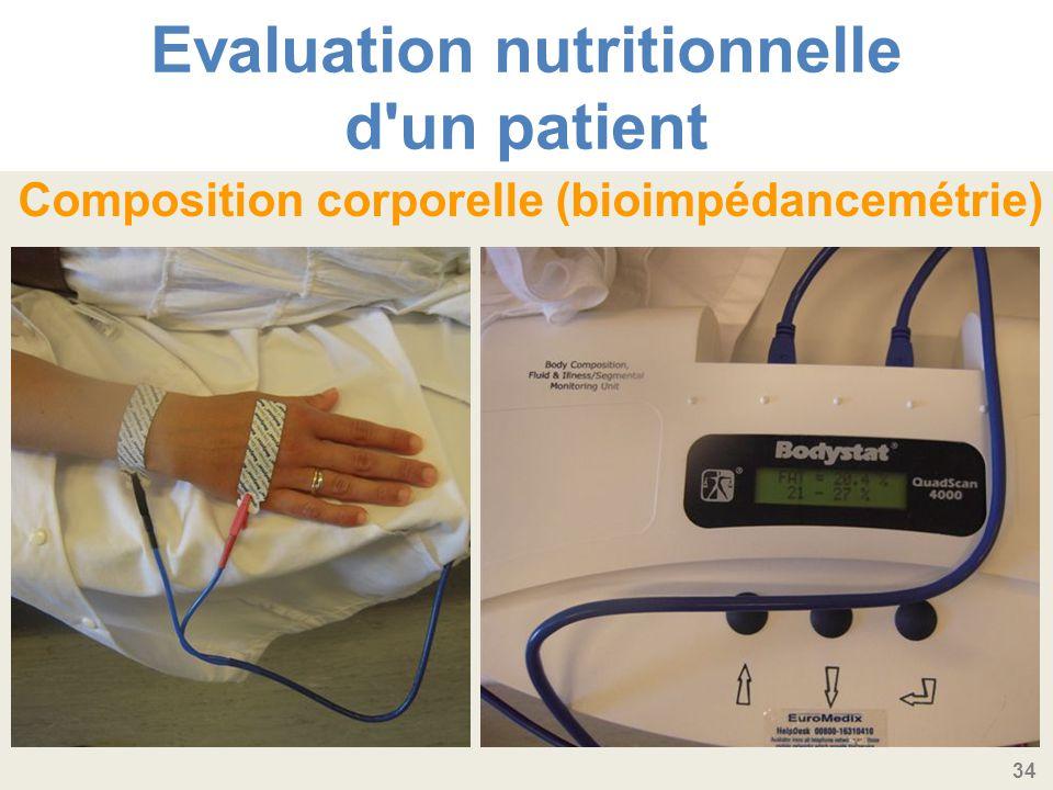 34 Evaluation nutritionnelle d un patient Composition corporelle (bioimpédancemétrie)