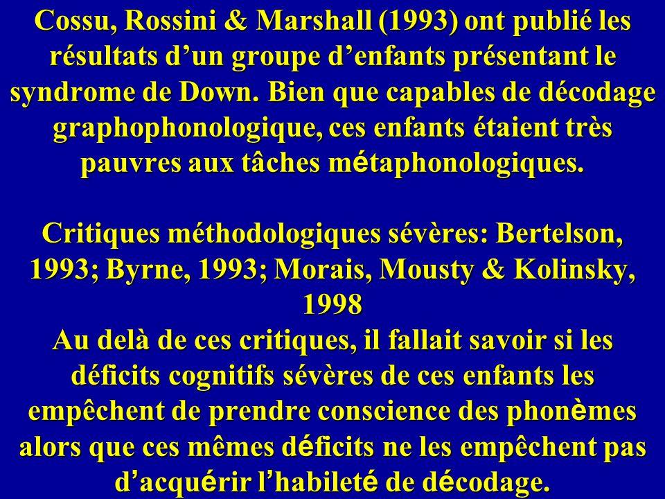 Cossu, Rossini & Marshall (1993) ont publié les résultats dun groupe denfants présentant le syndrome de Down. Bien que capables de décodage graphophon