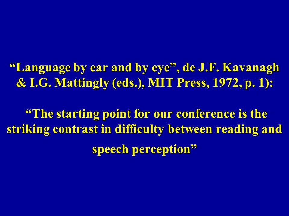 Ayant écarté lidée que lexpérience auditive est nécessaire au développement de représentations phonologiques, nous considérons maintenant le rôle de lexpérience de larticulation de la parole dans ce développement