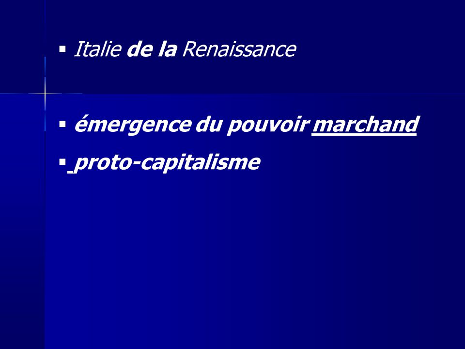 Italie de la Renaissance émergence du pouvoir marchand proto-capitalisme