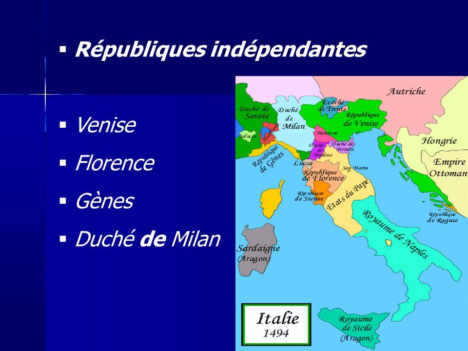 Républiques indépendantes Venise Florence Gènes Duché de Milan