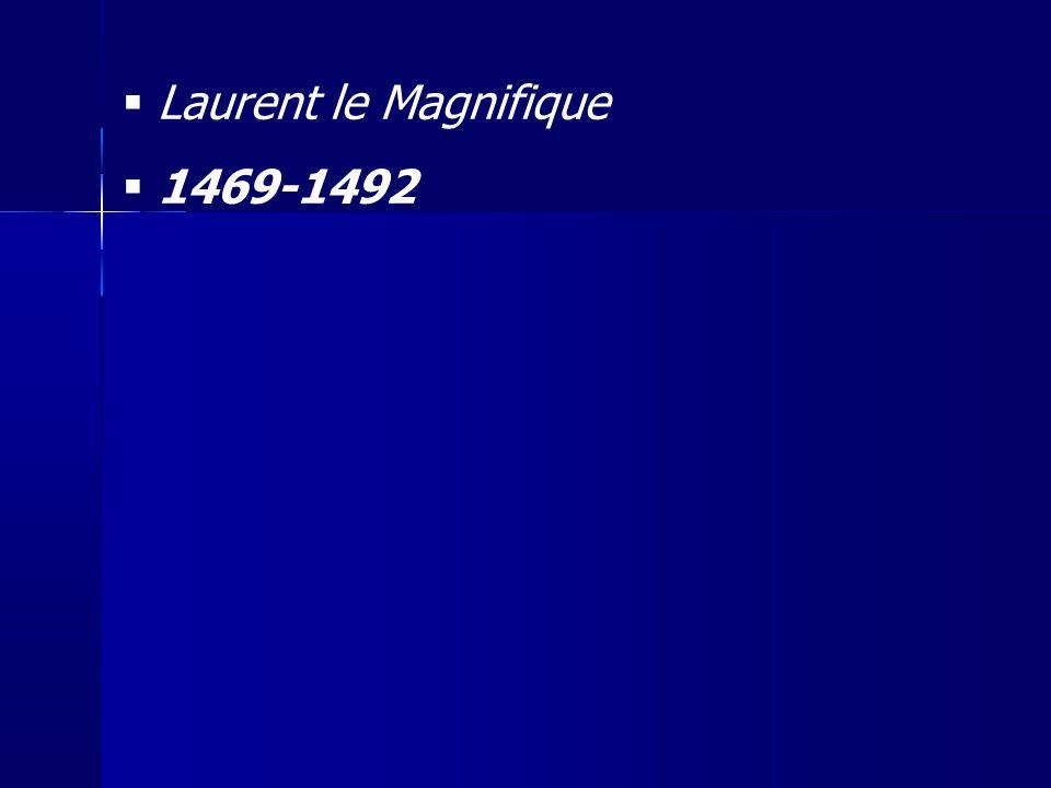 Laurent le Magnifique 1469-1492