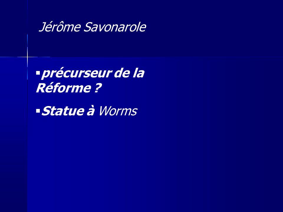Jérôme Savonarole précurseur de la Réforme ? Statue à Worms