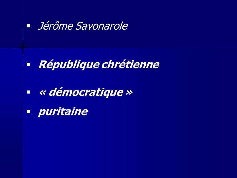 Jérôme Savonarole République chrétienne « démocratique » puritaine