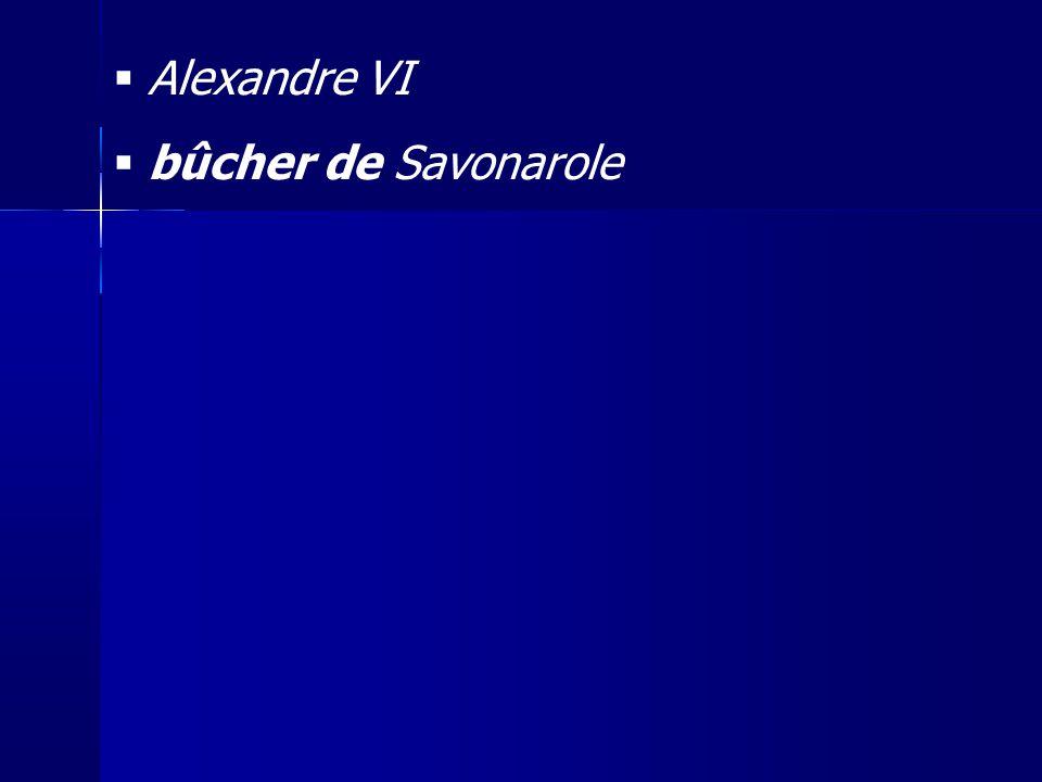 Alexandre VI bûcher de Savonarole