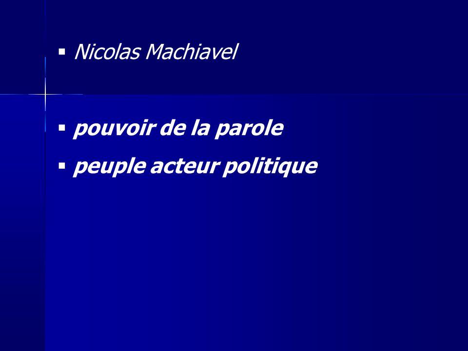 Nicolas Machiavel pouvoir de la parole peuple acteur politique