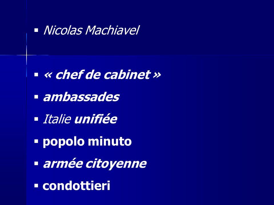 Nicolas Machiavel « chef de cabinet » ambassades Italie unifiée popolo minuto armée citoyenne condottieri