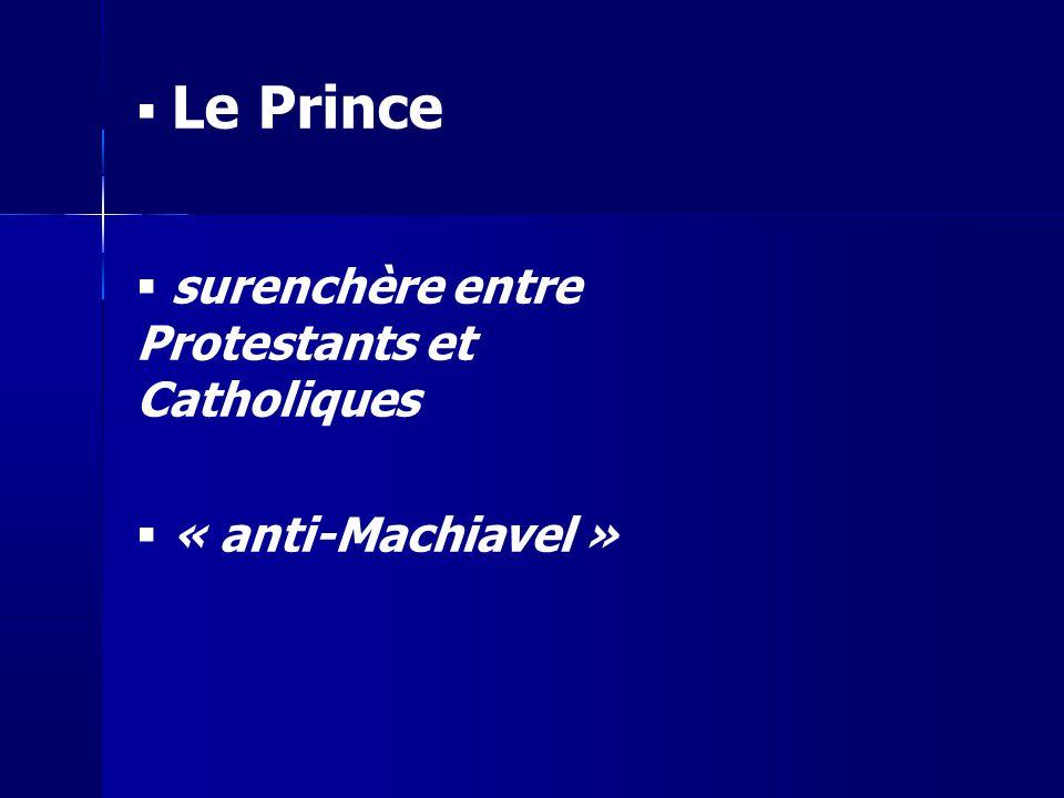 Le Prince surenchère entre Protestants et Catholiques « anti-Machiavel »
