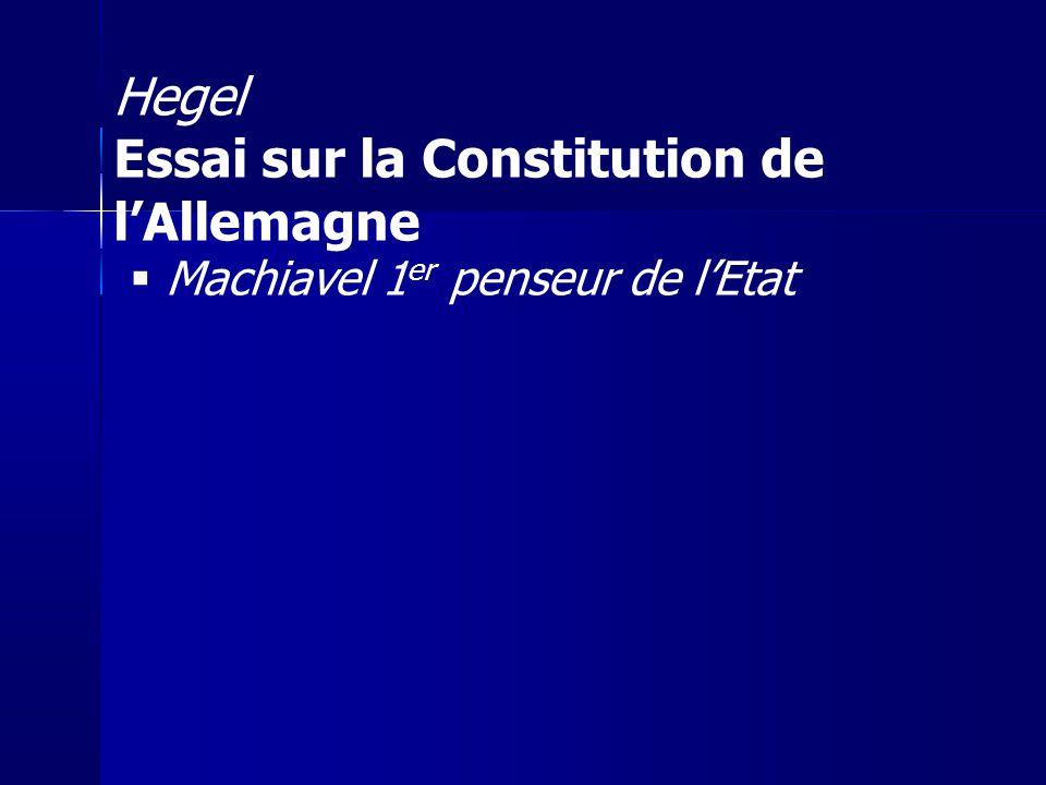 Machiavel 1 er penseur de lEtat Hegel Essai sur la Constitution de lAllemagne