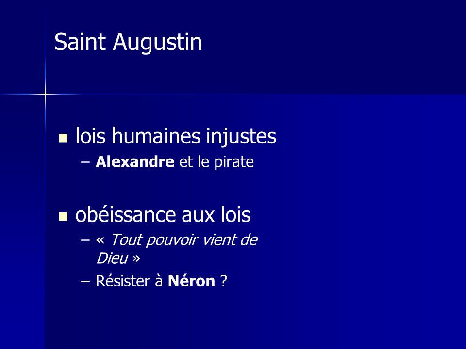 lois humaines injustes – –Alexandre et le pirate obéissance aux lois – –« Tout pouvoir vient de Dieu » – –Résister à Néron .