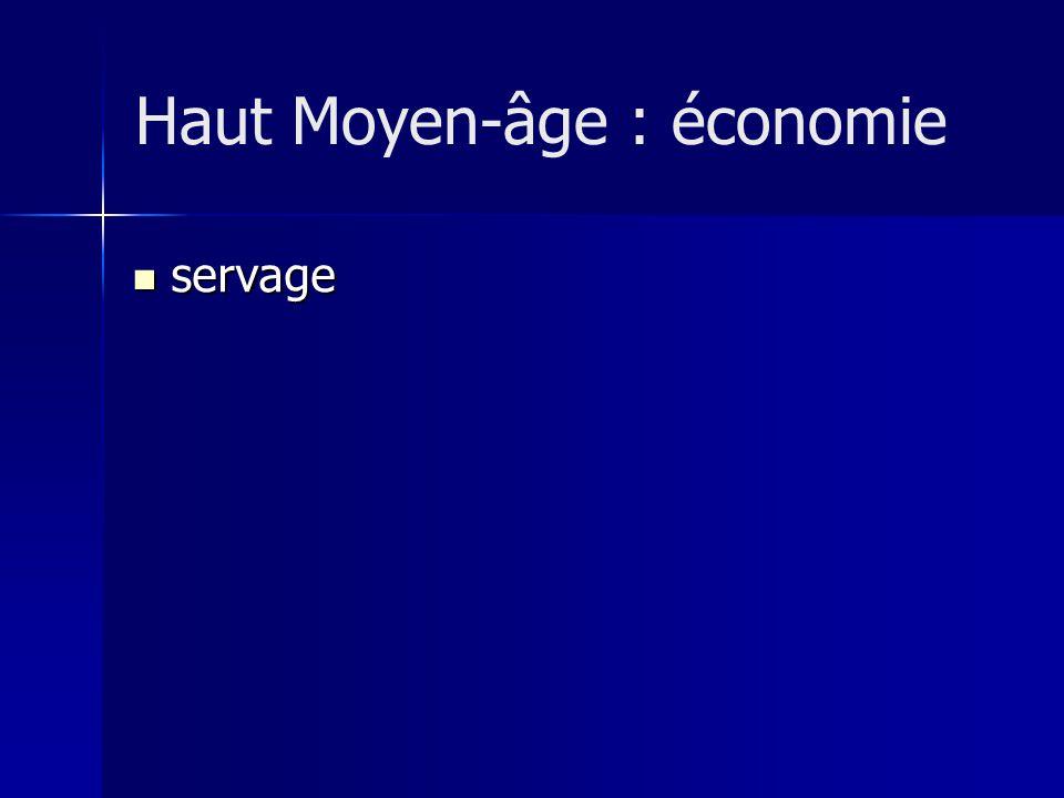 servage servage Haut Moyen-âge : économie