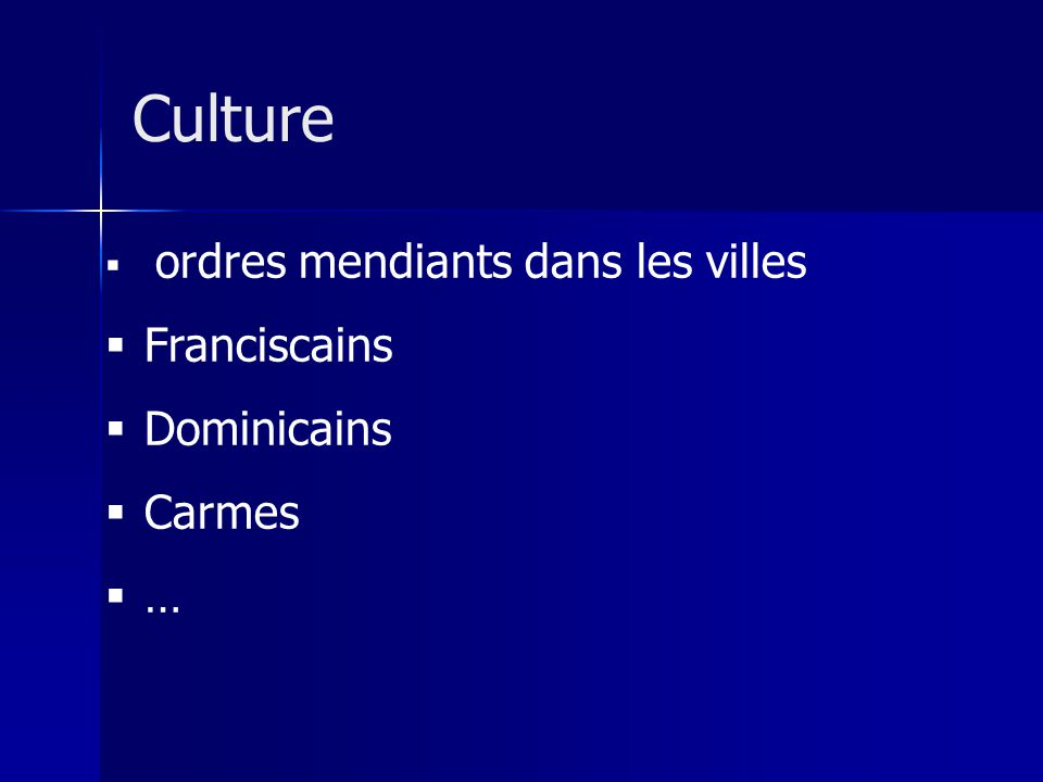 ordres mendiants dans les villes Franciscains Dominicains Carmes … Culture