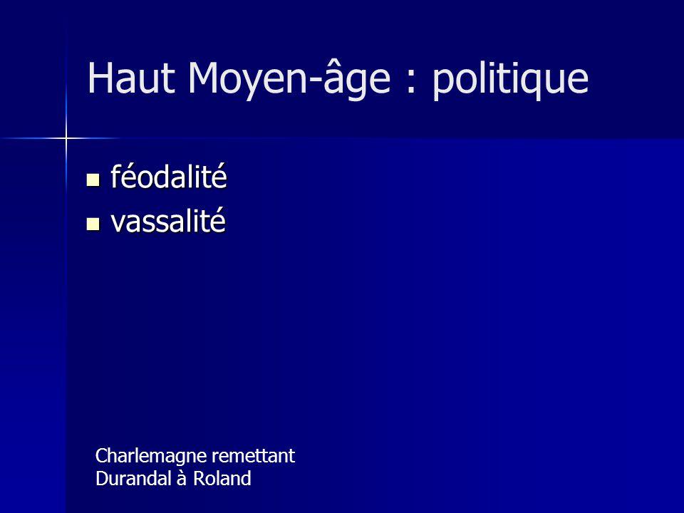 féodalité féodalité vassalité vassalité Charlemagne remettant Durandal à Roland Haut Moyen-âge : politique