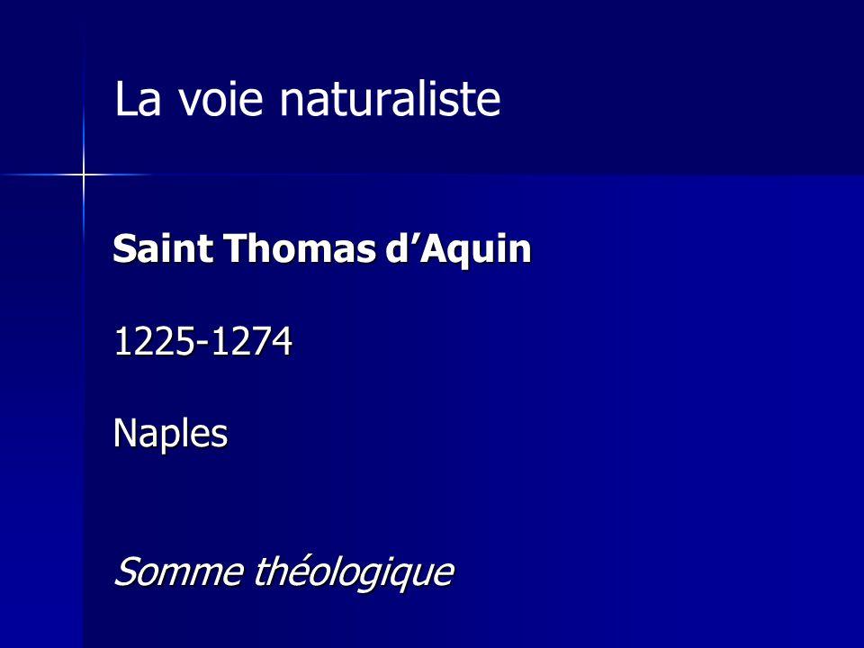 La voie naturaliste Saint Thomas dAquin 1225-1274Naples Somme théologique